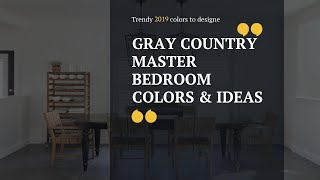 Gray Country Master Bedroom Colors & Ideas 🖌 Walls Decor