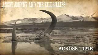 Angry Johnny And The Killbillies-Across Time
