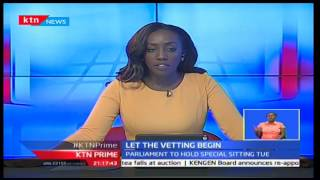 KTN Prime: national assembly is set to vet the nominated new commissioners at the IEBC