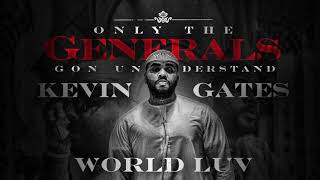 Kevin Gates   World Luv [Official Audio]