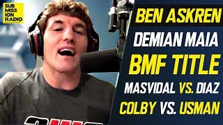 "Ben Askren on ""Terrible Person"" Colby Covington, Jorge Masvidal vs. Nate Diaz, Demian Maia, GSP"