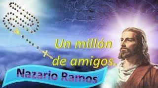 Un millón de amigos Nazarío Ramos