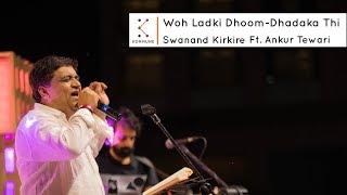 Woh Ladki Dhoom-Dhadaka Thi - Swanand Kirkire   - YouTube