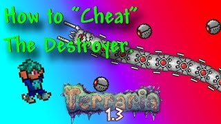 """How To """"Cheat"""" The Destroyer! - Terraria 1.3 Expert Mode - Yetti's Boss Murder Guide"""