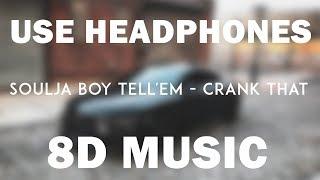 Soulja Boy Tell'em   Crank That (8D Audio)