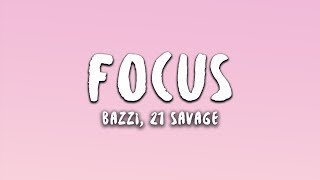 Bazzi   Focus (Lyrics) Feat. 21 Savage