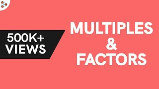Multiples of a Number? How are Factors and Multiples related?