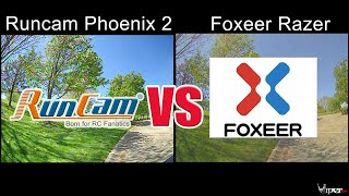 FPV Camera Comparison - Runcam Phoenix 2 VS Foxeer Razer - Which One is Better?
