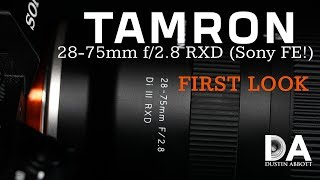 Tamron 28-75mm F/2.8 RXD (Sony FE):  First Look | 4K