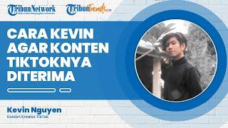 Bikin Konten TikTok Berisi Politik, Begini Cara Kevin Nguyen agar Kontennya Dapat Diterima