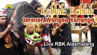 KEBLAK KEBLAK JARANAN WONGSO KENONGO ( JWK ) LIVE RBK ALASMALANG
