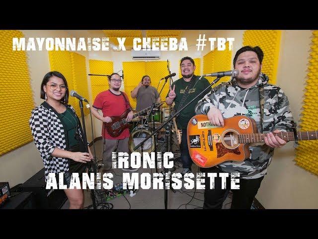 Ironic - Alanis Morissette | Mayonnaise x Cheeba #TBT