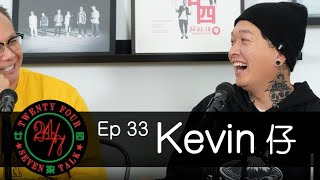 24/7TALK: Episode 33 ft. KB Kevin仔