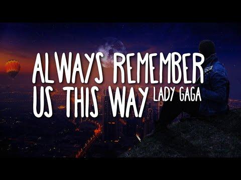 Lady Gaga - Always Remember Us This Way (Lyrics) 🎵