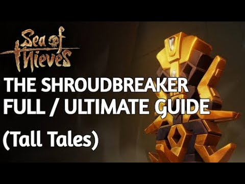 How To Complete The SHROUD BREAKER Quest | Sea of Thieves (Tall Tales)