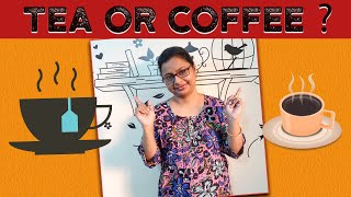 Tea Or Coffee – Which One is Better For Health? [In Bangla]