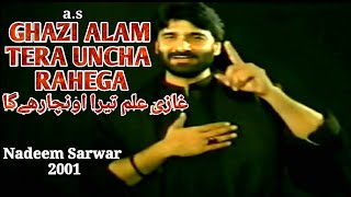Ghazi Alam Tera Uncha Rahega   Nadeem Sarwar 2001   -STATUS-  Part-1 