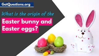 The History of Easter Traditions | What is the origin of the Easter bunny and Easter eggs?