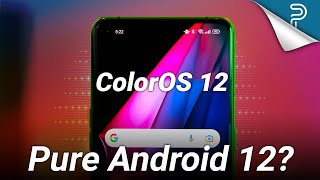 ColorOS 12 Is Almost PURE Android 12, Plus NEW Perks!