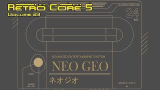 Retro Core 5 - Vol:23 - The Neo Geo MVS - 60fps