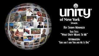 """""""What Unity Means To Me""""  Rev. Shawn Moninger"""