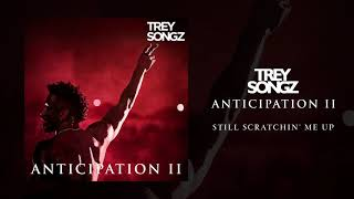 Trey Songz - Still Scratchin' Me Up [Official Audio]