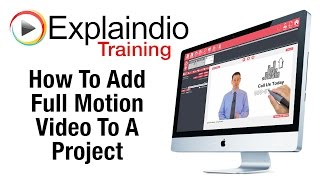 How To Add Full Motion Video To An Explaindio Project - Explaindio Training