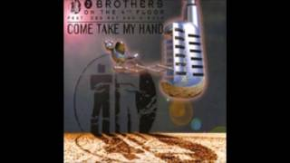 2 Brothers on the 4th Floor - Come Take My Hand - Full Single Album