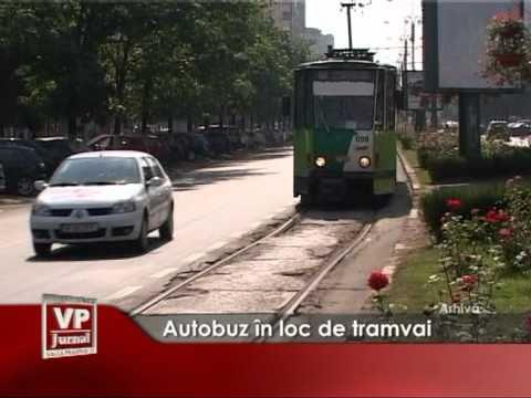 Autobuz in loc de tramvai