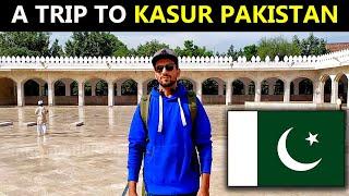 Lahore to kasur - Baba Bulleh Shah Ka City | Kasur City - Complete VLOG - by SHOR