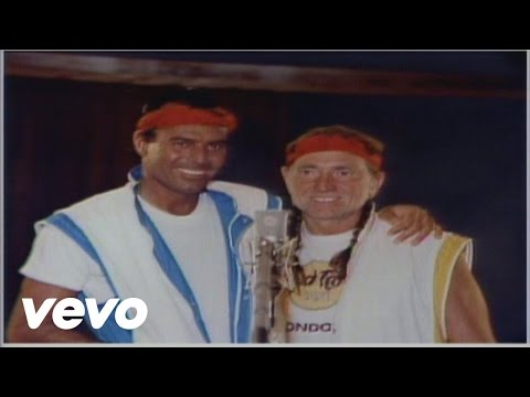 Willie Nelson, Julio Iglesias - To All The Girls I've Loved Before