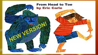 From Head To Toe L New Version!!! L Eric Carle L Animal Sounds L Read-A-Loud L Read-Along