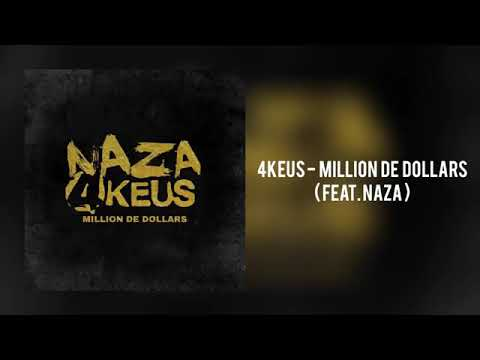 Exclu 4keus Million De Dollars Feat Naza