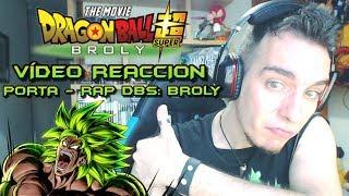 VÍDEO REACCIÓN: DRAGON BALL SUPER: BROLY RAP | PORTA