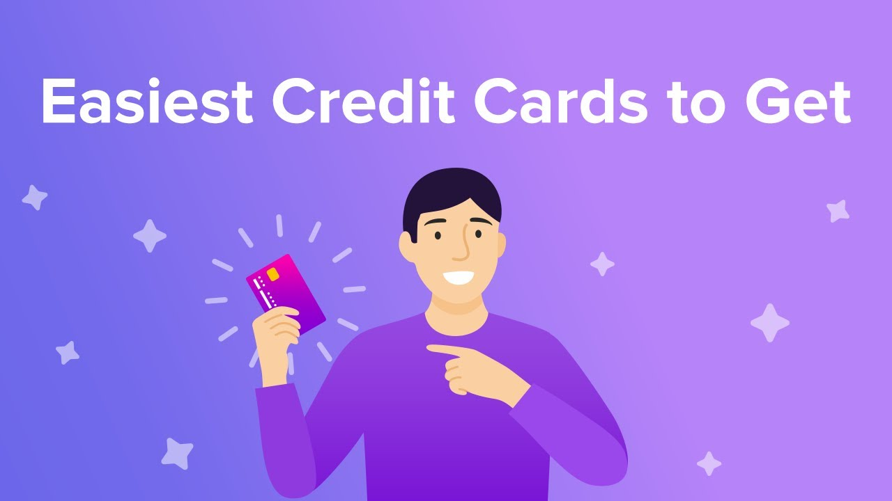 Easiest Credit Cards to Get