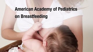 American Academy of Pediatrics on Breastfeeding