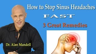 How to Stop Sinus Headaches Fast (3 Great Remedies) - Dr Mandell