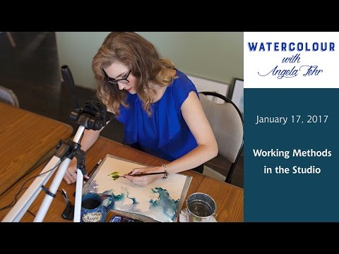 Live Watercolour Lesson January 17, 2017: Working Methods for Watercolour Success
