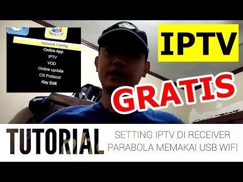 TUTORIAL SETTING IPTV DI RECEIVER PARABOLA MEMAKAI USB WIFI