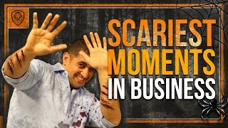 The Scariest Moments in Business as an Entrepreneur