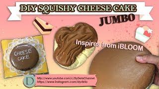 (CC)CARA MEMBUAT SQUISHY CHEESE CAKE JUMBO HOMEMADE YG TERINSPIRASI DARI IBLOOM