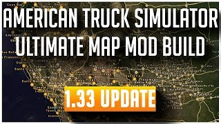 Ultimate Map For American Truck Simulator 1.33 Update & How To
