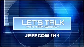 Preview image of Let's Talk with Mark Koebrich - Jeffcom 911
