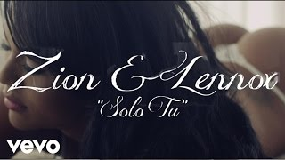 Solo Tu - Zion y Lennox (Video)