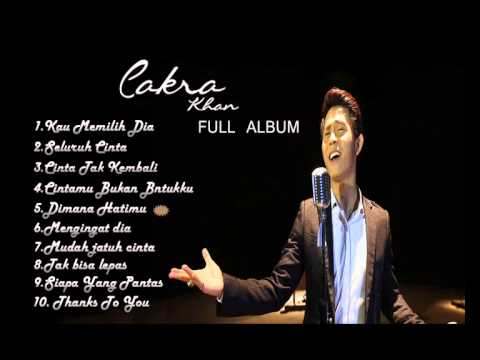 Cakra Khan - Kau Memilih Dia The Best Collection 2015 Full Album Mp3