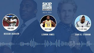 DeSean Jackson, LeBron James, Cam vs. Stidham (7.8.20) | UNDISPUTED Audio Podcast