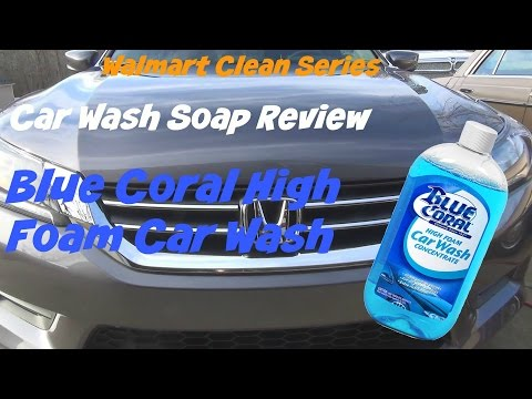 Walmart Clean Series review of Blue Coral High Foam car wash Concentrate car soap