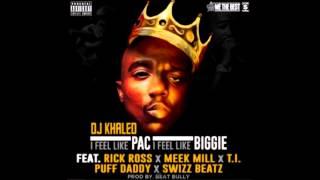 (LEAK) DJ KHALED- i feel like pac i feel like biggie featuring Rick Ross, Meek Mill & More