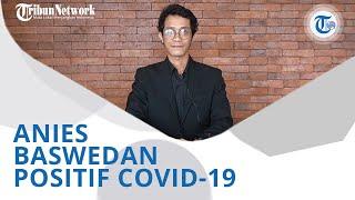 Wiki Trends - Gubernur DKI Jakarta Positif Covid-19, Anies Baswedan Minta Doa & Dukungan Masyarakat