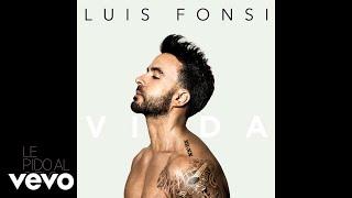 Luis Fonsi - Le Pido Al Cielo (Audio)
